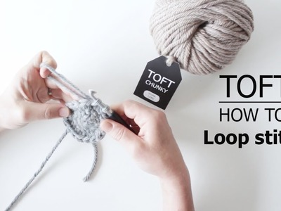 How to: Loop Stitch | TOFT Crochet Lesson