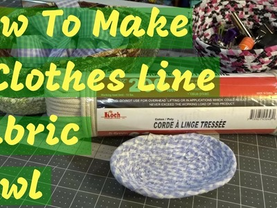 How to Make A Clothes Line Fabric Bowl