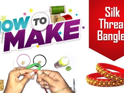 How to make silk thread bangles at home   indian silk thread bangles, silk thread raw material