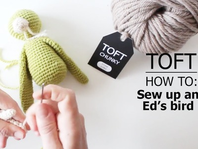 How to: Sew up an Ed's Bird | TOFT Crochet Lesson