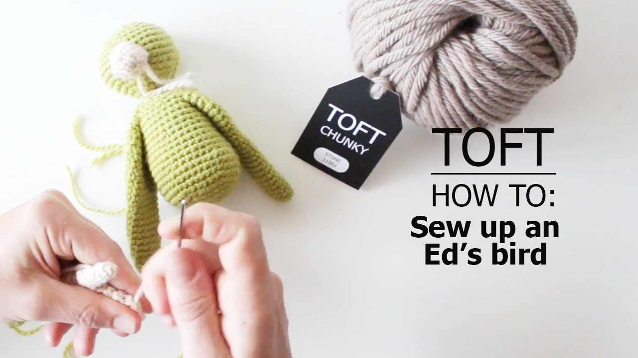 How to: Sew up an Ed's Bird   TOFT Crochet Lesson