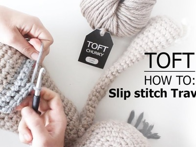 How to: Slip Stitch Traverse | TOFT Crochet Lesson