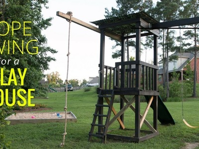 Rope Swing For A Playhouse. DIY Outdoor Project