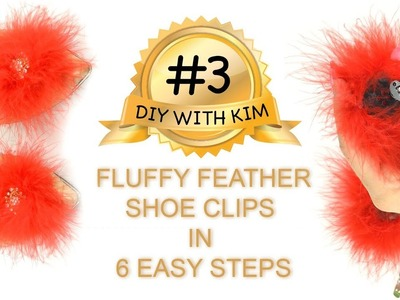 Shoe Clips Rhinestone - DIY WITH KIM #3 - How To Make Fluffy Feather Shoe Clips In 6 Easy Steps