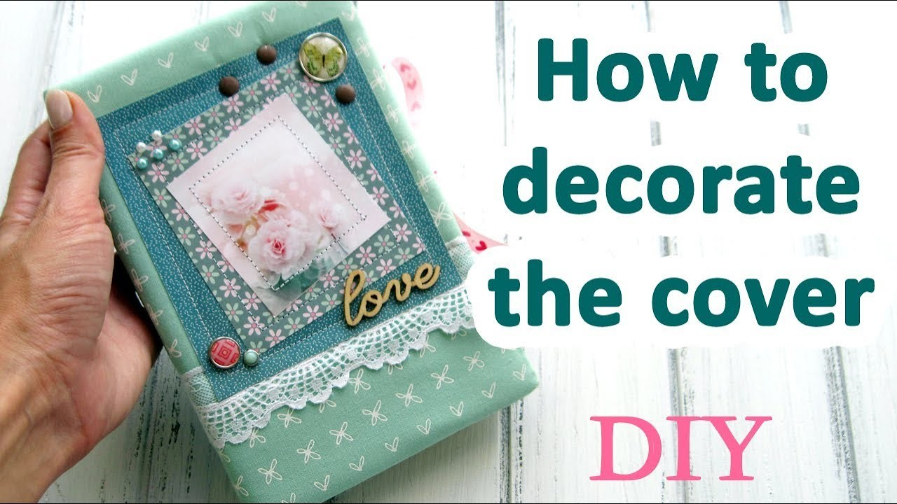 how to make a scrapbook cover with fabric