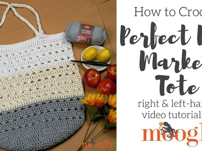 How to Crochet: Perfect Day Market Tote (Left Handed)