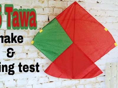 How to make a 1.5 Tawa Gudda & flying test for PTI lovers