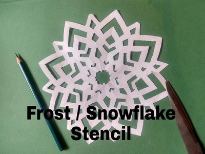 How to make a Frost or Snowflake Stencil