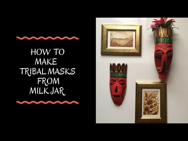 How to make a tribal mask from milk jar  Recycling plastic jar  DIY craft for beginners and kids