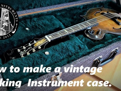 How to Make a Vintage Looking Instrument Case.