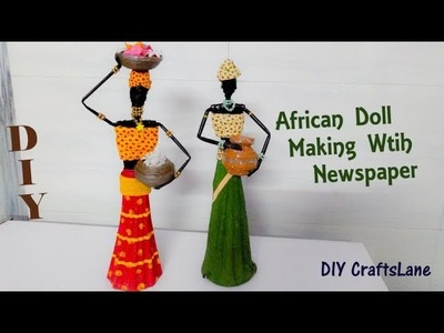 How To Make African Doll With Newspaper | Newspaper African Doll Making | Part 1 | DIY CraftsLane