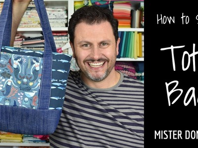 How to Sew a Tote Bag with Mister Domestic