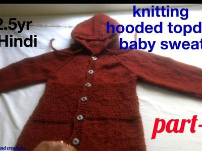 Knitting hooded topdown baby sweater for 1-2.5yr part 2 | Hindi, बच्चे की केप वाली स्वेटर बुनना