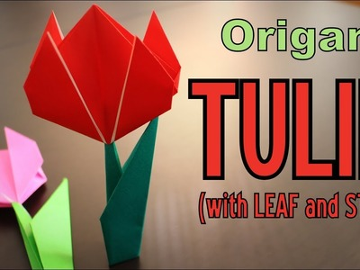 Origami - How to make a TULIP (with LEAF and STEM)