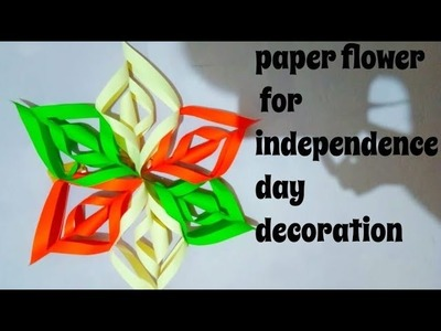 Paper flower for Independence Day decoration