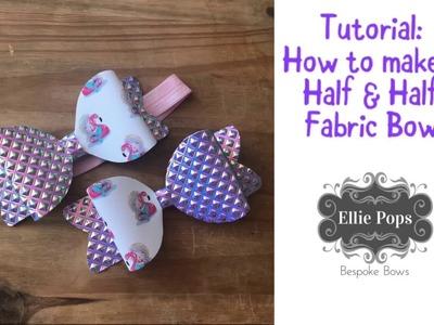 Tutorial: How to make a Half & Half Fabric Bow