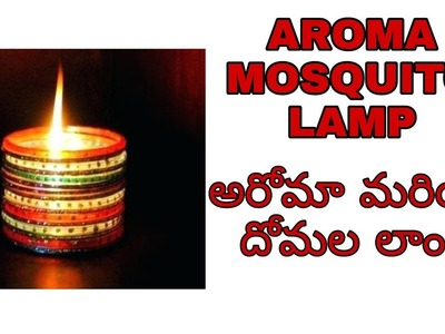 AROMA THERAPY- DIY  HOME MADE MOSQUITO LAMP AND AROMA LAMP|| BY LALITHA GUPTHA