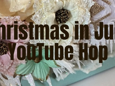 Christmas in July YouTube Hop | Shabby Chic Christmas Sleigh **GIVEAWAY CLOSED**