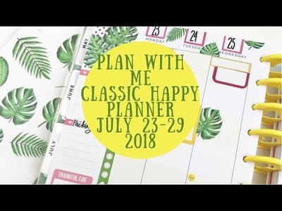 Plan with Me- Redating a Student Planner for my Classic Happy Planner- July 23-29, 2018