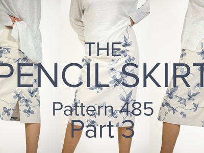 Sewing a Pencil Skirt Part 3