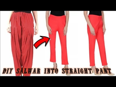 Convert.Reuse.Recycle Old Salwar.Patyalla Into Straight Pant