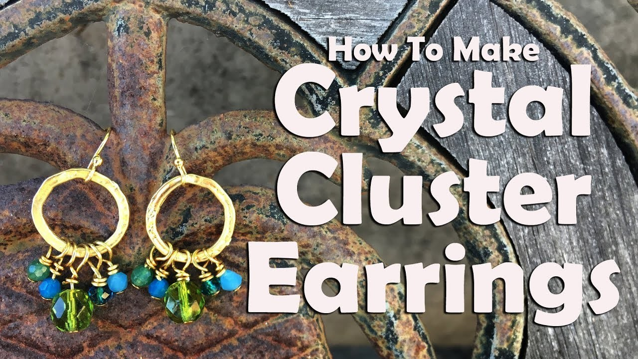 Crystal Cluster Earrings: Easy Jewelry Tutorial