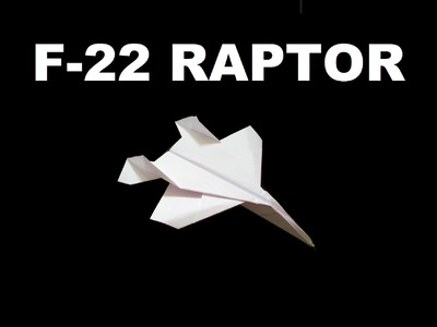 How to Make a Paper F-22 Raptor that Flies
