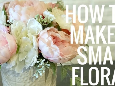 How to Make a Small Floral