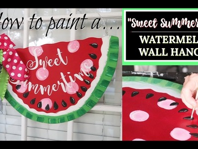 """HOW TO PAINT A """"SWEET SUMMERTIME"""" WATERMELON WALL HANGER. GIVEAWAY"""