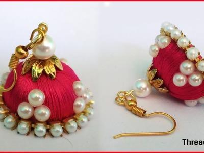 9b11dfbba Earrings, Making silk thread jhumkas || silk thread jhumka earrings ...