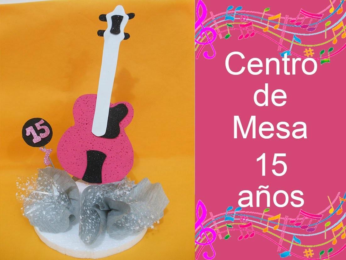 Centro de mesa para 15 años (Centerpiece for 15 years)