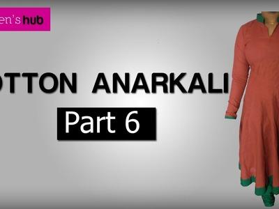 Cotton Anarkali: Part 6