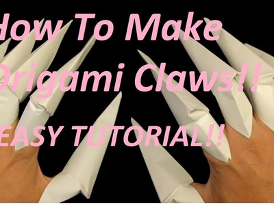 How to make ORIGAMI CLAWS!! EASY TUTORIAL;)