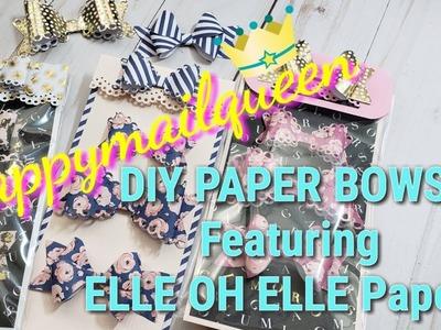 DIY : Elle Oh Elle PAPER BOWS.Tutorial @ End