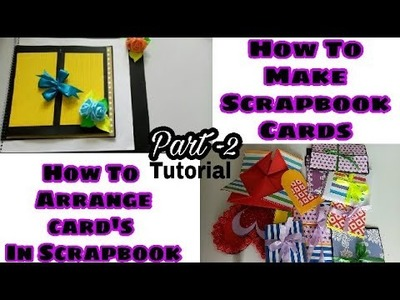 How To Make Scrapbook cards & How to Arrange cards In Scrapbook|| Part -2 (Full Tutorial)