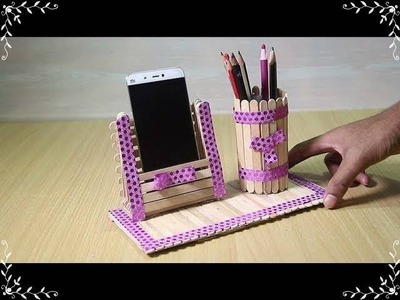 Mobile phone holder and Pen stand with ice cream sticks