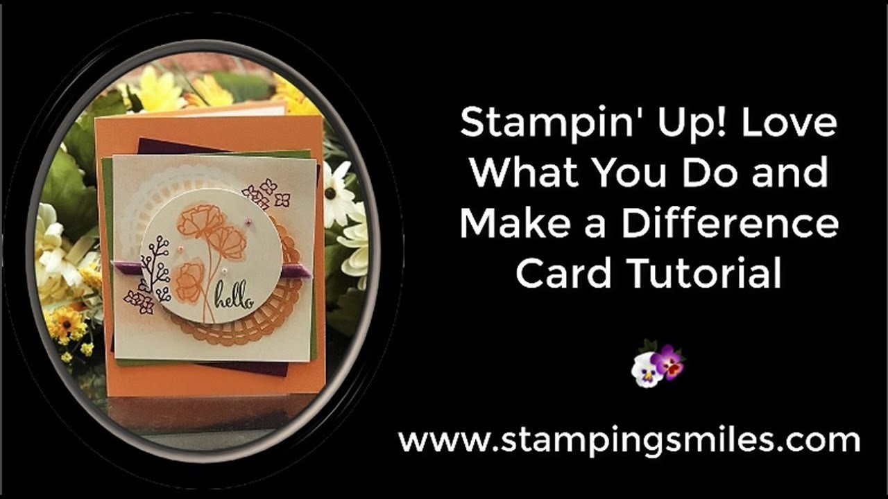 Stampin' Up! Love What You Do and Make a Difference Card Tutorial