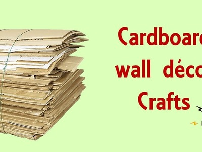 Wall decor ideas from best out of waste | Decor crafts from cardboard | cardboard craft ideas
