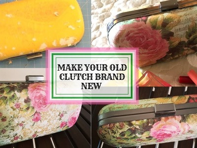 Decoupage. Repurpose. Upcycle your Old Clutch.Purse.Bag