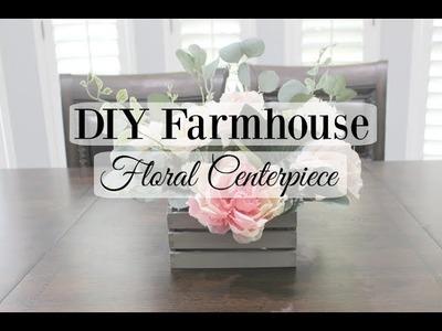 DIY FARMHOUSE FLORAL CENTERPIECE | HOME DECOR 2018
