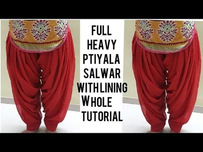 Full Heavy Ptiyala Salwar with lining Whole tutorial
