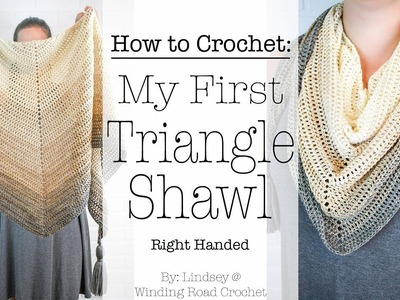 How to Crochet: My First Triangle Shawl Crochet Pattern - Right Handed