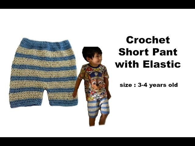 How to Crochet Short Pant with Elastic (3-4 years old)