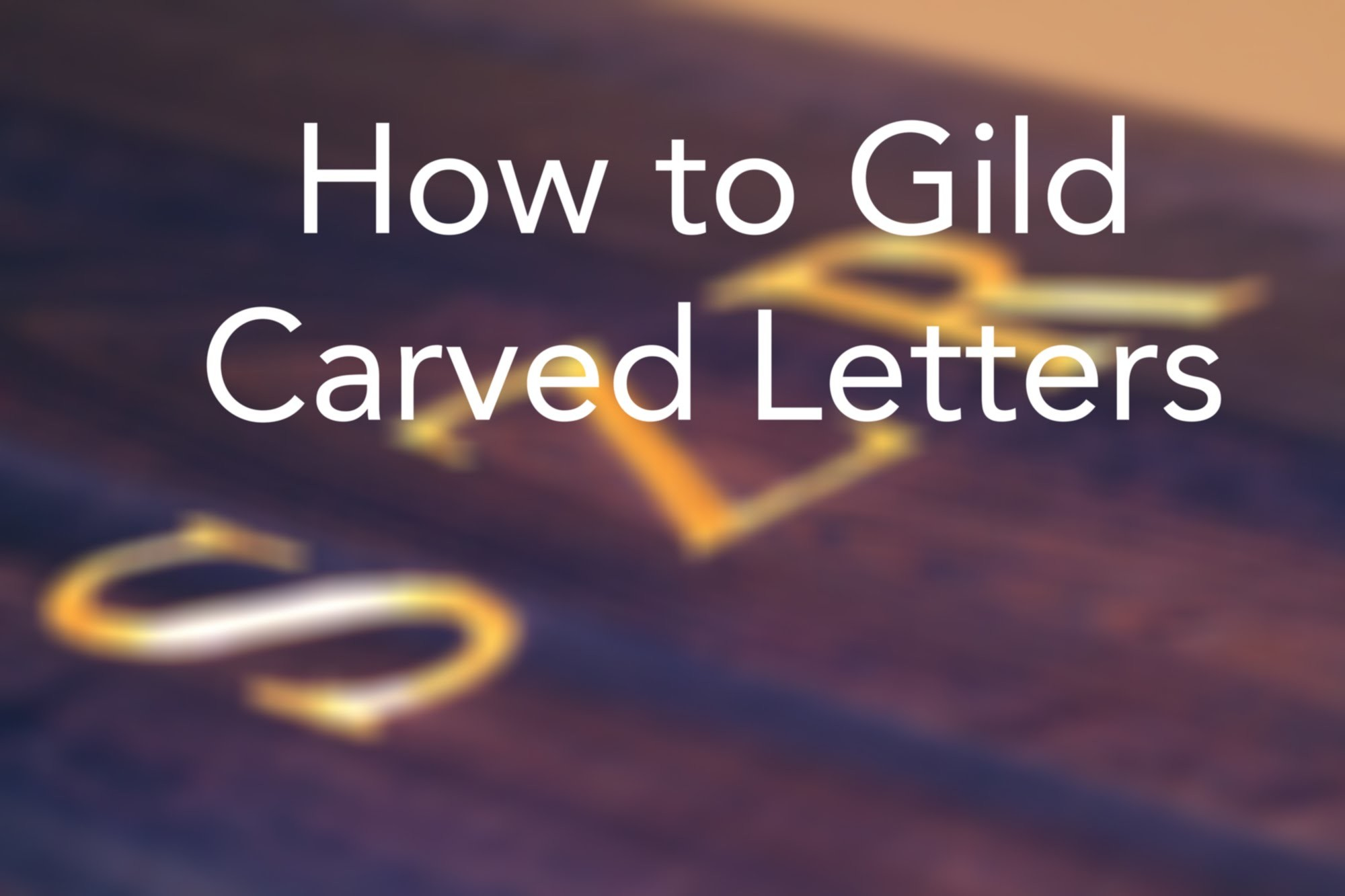 How to Gild Carved Letters