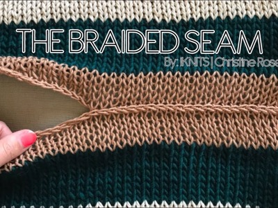 THE BEST KNIT SEAM - THE BRAIDED SEAM