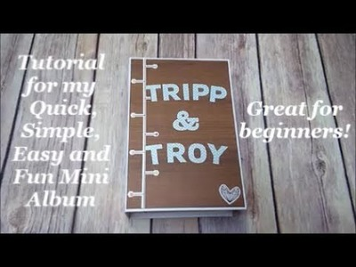 Tutorial for my Simple, Quick, Easy and Fun Mini Album