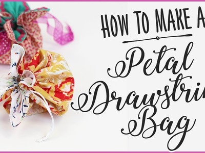 Drawstring Bag Tutorial: How To Make A Petal Drawstring Bag