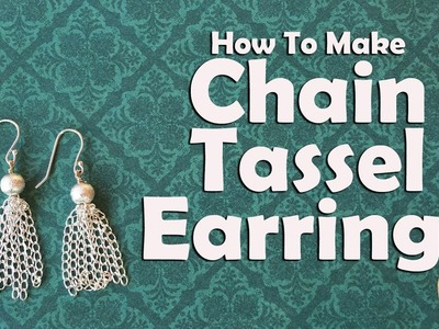 Easy Jewelry Tutorial: How To Make Chain Tassel Earrings