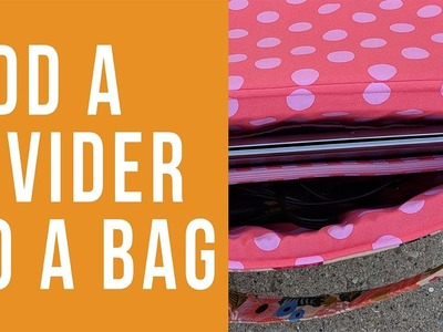 How to Add a Divider to a Bag