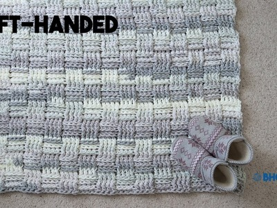 How to Crochet a Rug Left-Handed - Chunky Basket Weave Rug